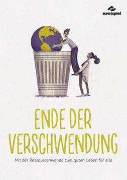 Publikationscover: Ende der Verschwendung. Mit der Ressourcenwende zum guten Leben für alle. Gezeichnetes Bild von zwei Menschen, die die Erde aus einer Mülltonne herausholen.