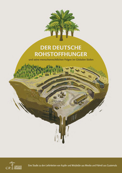 """Publikationscover: Mittig beifndet sich ein Querschnitt eines Tagebaues. Zusätzlich zeigt das Bild gerodete Wälder und einen vertrockneten Fluss. Darüber der Titel der Publikation """"Der deutsche Rohstoffhunger""""."""