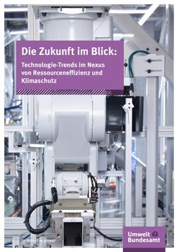 """Publikationscover: Handy-Herstellung durch eine Maschine. Dadrüber der Titel: """"Die Zukunft im Blick. Technologie-Trends im Nexus von Ressourceneffizienz und Klimaschutz."""""""