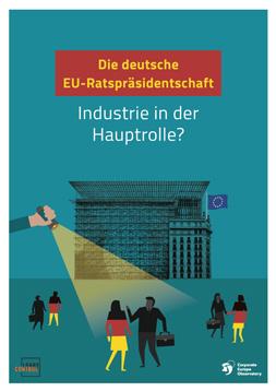 """Publikationscover: Im Hintergrund das Gebäude des EU-Parlaments, davor abgebildet stilisierte deutsche EU-Abgeordnete, die von Lobbyist*innen angesprochen werden. Darüber eine Hnad mit einer Taschenlampe und der Titel: """"Die deutsche EU-Ratspräsidentschaft: Industrie in der Hauptrolle?""""."""