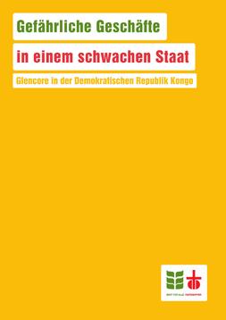 """Publikationscover: Der Hintergund ist orange. Im oberen drittel befindet sich der Titel """"Gefährliche Geschäfte in einem schwachen Staat - Glencore in der Demokratischen Republik Kongo""""."""